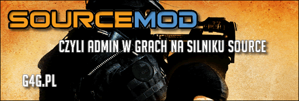 Sourcemod - admin w grach na silniku Source